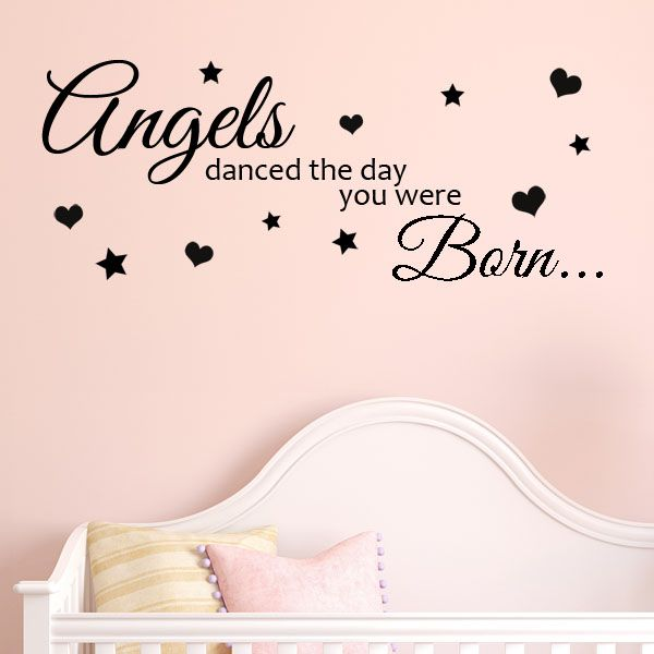 Angels danced the day you were born vinyl wall quote saying decal nursery decor