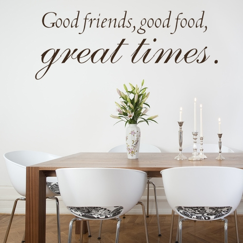 Good Friends Good Company Quotes: Good Friends Good Food Great Times Wall Sticker Decals