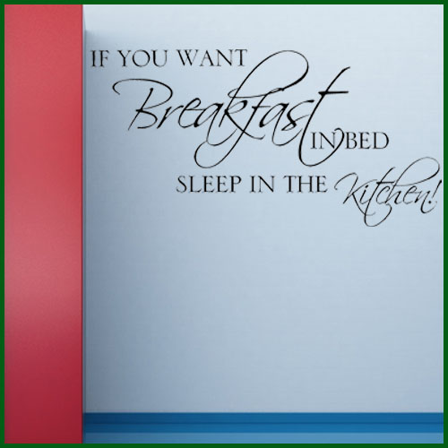 If you want breakfast in bed funny kitchen wall sticker decals - Funny kitchen wall decals ...