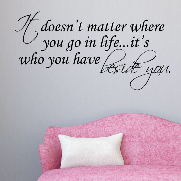 Who You Have Beside You Quote ~ Wall Sticker / Decals