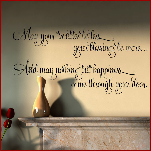 May Your Troubles be Less your Blessings be More Wall sticker decals