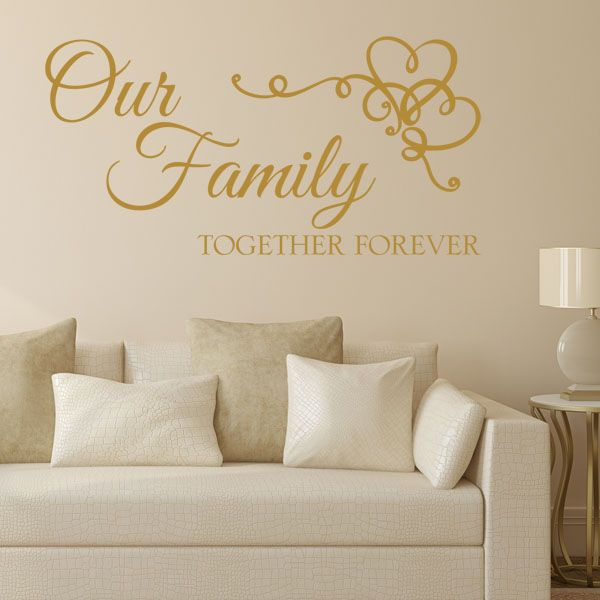 Our Family Together Forever Wall Sticker Decals