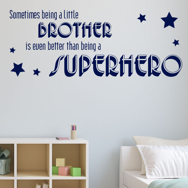 Sometimes Being A Brother Is Better Than Being A Superhero Wall Sticker  Decal Part 90