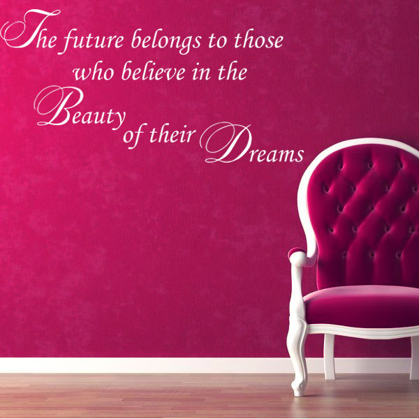 The Future Belongs To Those Who Believe Wall Sticker Decals