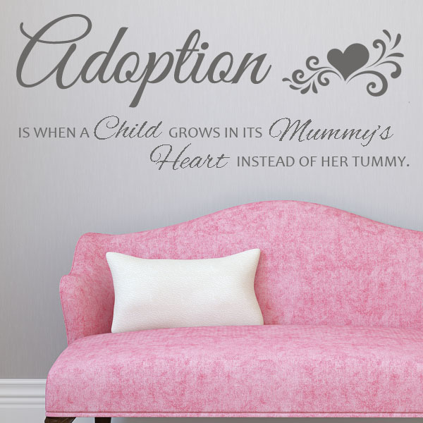 Adoption Is When A Child Grows In Its Mummys Heart Wall Sticker Decals