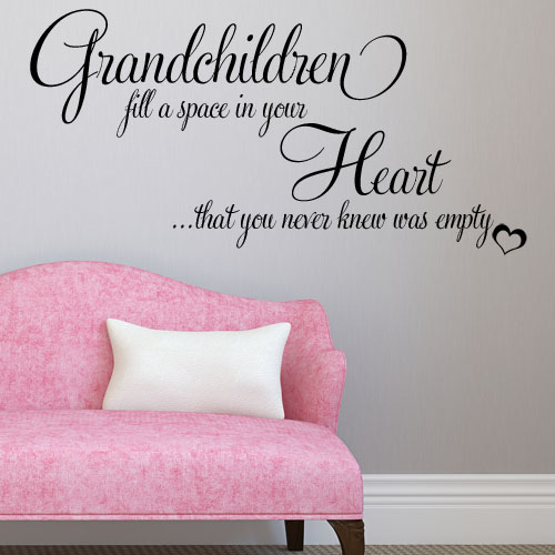 Grandchildren Fill A Space In Your Heart Wall Sticker Decals