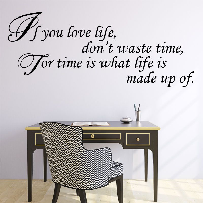 if you love life don t waste time wall sticker - word art decals