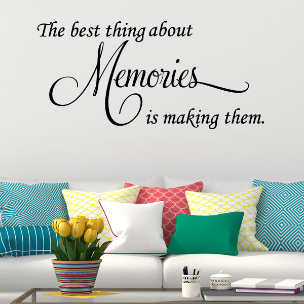 the best thing about memories is making them wall sticker decals