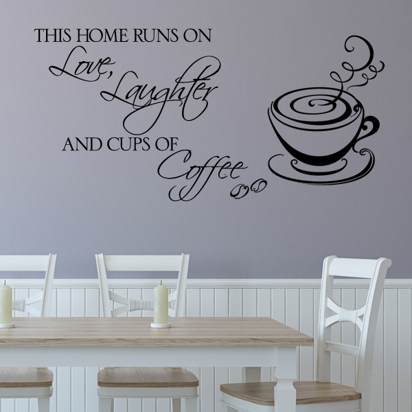 this home runs on love laughter and cups of coffee kitchen wall