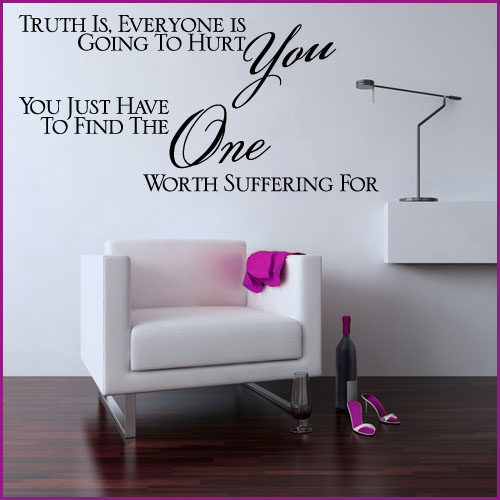 Truth Is Everyone Is Going To Hurt You Wall Sticker Quote Decals