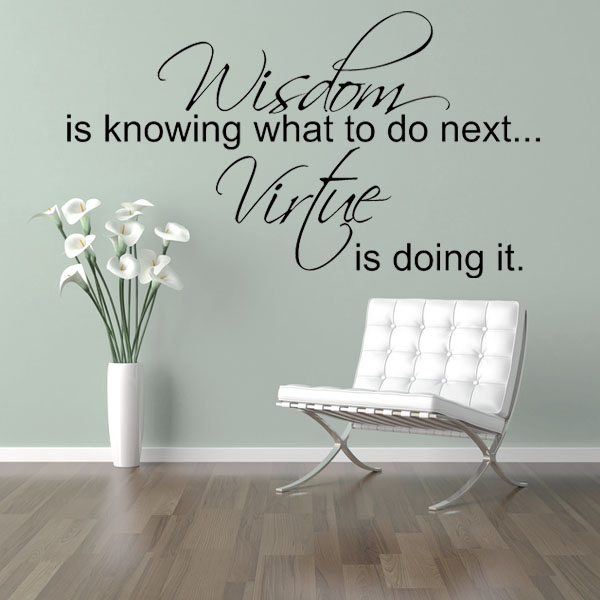 Wisdom Is Knowing What To Do Wall Sticker Decals
